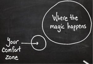 Get out of your comfort zone one step at a time