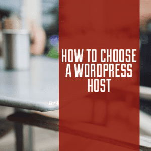 choosing a wordpress host