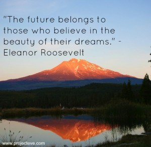 eleanor roosevelt shasta sunset dreams 300x293 - Top 10 Success Quotes