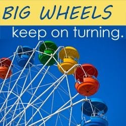 big-wheels-keep-turning1