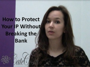How to Protect Your Intellectual Property Without Breaking the Bank