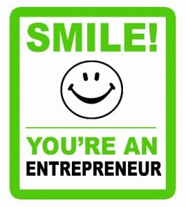 Smile! You're An Entrepreneur