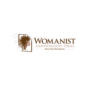 Womanist Empowerment Series