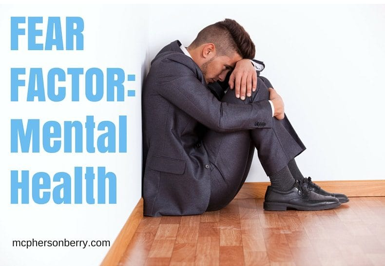 FEAR FACTOR: Mental Health